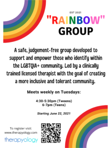 Poster for the Rainbow Group at Therapyology. It is a safe, judgement-free group developed to support & empower those in the LGBTQ+ community. We offer LTBTQ therapy in West Bloomfield, MI, gender therapy, and more. Contact an LGBT ally today.